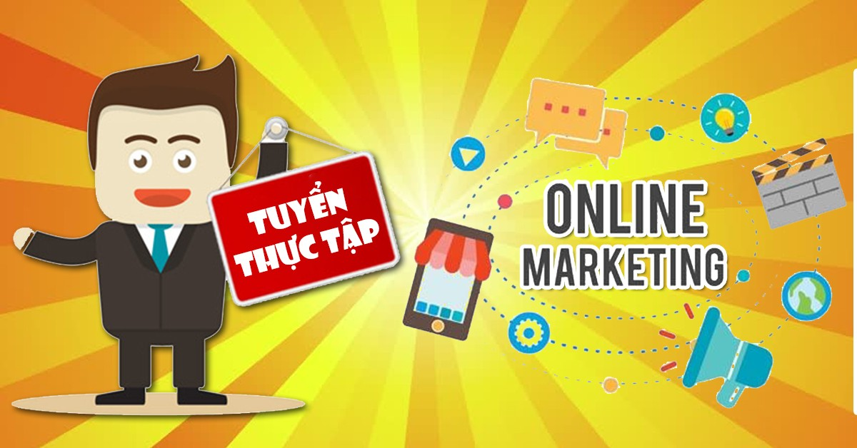 TUYỂN THỰC TẬP DIGITAL MARKETING (ONLINE MARKETING )